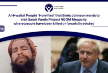 """Photo of Al-Hwaitat People """"Horrified"""" that Boris Johnson wants to visit Saudi Vanity Project NEOM Megacity where people have been killed or forcefully evicted"""