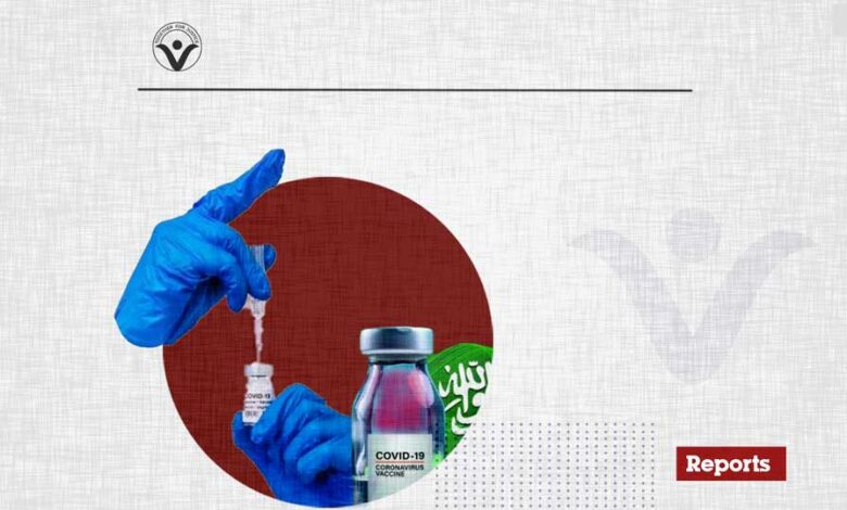 Vaccination to Collect Data - The Saudi Regime uses the Epidemic to Further Suppress Citizens