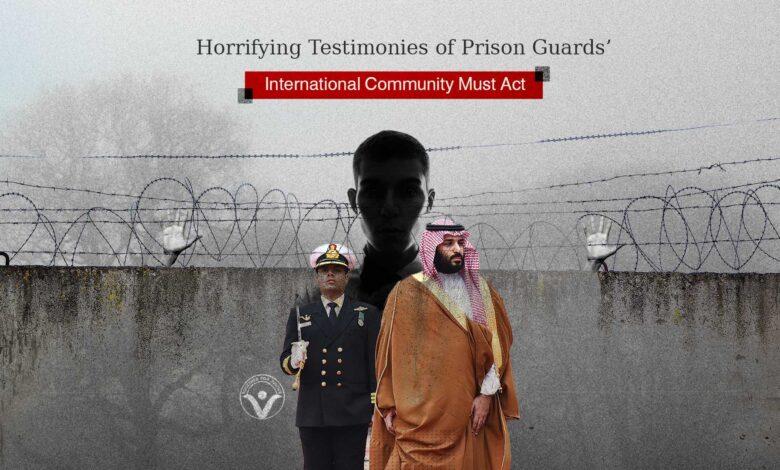 Saudi Arabia: Horrifying Testimonies of Prison Guards' and International Community Must Act